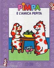 LIBRO=Pimpa e l'amica Pepita.  [Copertina rigida]=2009