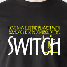 Love is an electric blanket with somebody else in control 69 retro Funny T-Shirt
