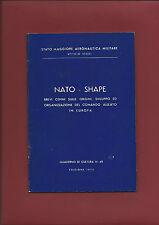 Libro 1955 Nato - Shape Stato Maggiore Aeronautica Militare Origini e Sviluppo