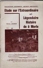 ETUDE SUR L EXTRAORDINAIRE ET LEGENDAIRE HISTOIRE DE O MERLE  CORREZE LIMOUSIN