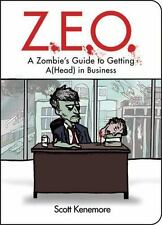 Z.E.O.: How to Get AHead in Business Zen of Zombie Series