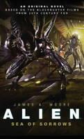 Alien - Sea of Sorrows (Book 2) (Alien Trilogy 2, James A. Moore, New
