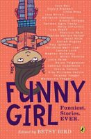 Funny Girl : Funniest Stories Ever, Paperback by Bird, Betsy (EDT), Brand New...