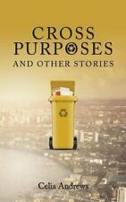 Cross Purposes: and Other Stories. Andrews, Celia 9781911596615 Free Shipping.#