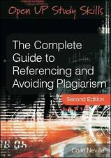 The Complete Guide to Referencing and Avoiding Plagiarism (Open Up Study Skills