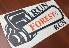 Run Forest run STIHL magnum HUSQVARNA Oregon chainsaw sticker decal