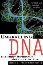 Unraveling DNA: The Most Important Molecule of Life (Paperback or Softback)