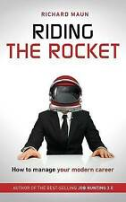 Riding The Rocket: How to manage your modern career, Richard Maun, Very Good, Pa