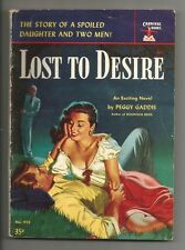 LOST TO DESIRE Peggy Gaddis 1st Print 1953 Carnival Books #915 Ray Johnson GGA C