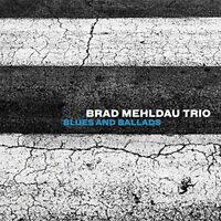 BRAD MEHLDAU TRIO - Blues and Ballads [CD]