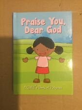 Praise You, Dear God A Child's Book of Prayers Board Book NEW