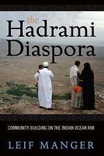 The Hadrami Diaspora : Community-Building on the Indian Ocean Rim by Leif O....