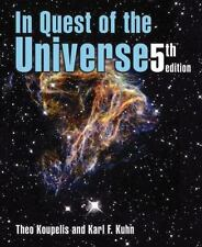 In Quest of the Universe by Karl F. Kuhn and Theo Koupelis (2007, Paperback, Re…