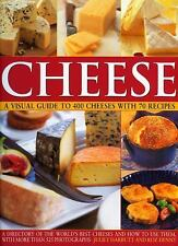 Cheese: A Visual Guide to 400 Cheeses with 150 Recipes: The ultimate d-ExLibrary