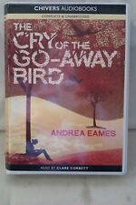 The Cry of the Go-Away Bird: Andrea Eames: Unabridged Cassette Narr C Corbett