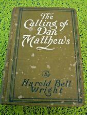 1909 The Calling of Dan Matthews Hardcover H. Wright Illustrated Faith American