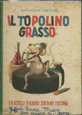 L- IL TOPOLINO GRASSO - CASTOLDI - FABBRI - BIBLIOTECA FANCIULLI- 19??- S- GF826