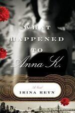 What Happened to Anna K. by Irina Reyn (2008, Hardcover)