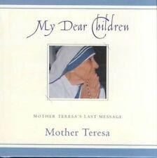 Very Good, My Dear Children: Mother Teresa's Last Message, edited by Hiroshi Kat