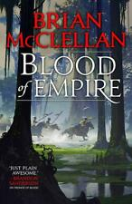 Blood of Empire: Book Three of Gods of Blood and Powder by Brian McClellan