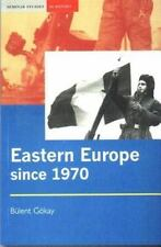 Eastern Europe since 1970: By Bulent Gokay