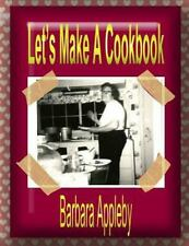 Let's Make a Cookbook by Barbara Appleby (2014, Paperback)