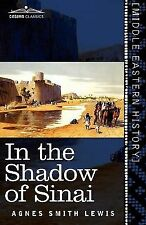 In the Shadow of Sinai : A Story of Travel and Research from 1895 To 1897 by...