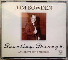 TIM BOWDEN: SPOOLING THROUGH, AN IRREVERENT MEMOIR (AUDIOBook 4CD Set)