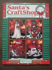 SANTA'S CRAFTSHOP 20 Fun, Easy to Make Christmas Creations! MJDesigns 1992