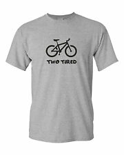 TWO TIRED funny mens t shirt christmas gift Sport cycling ride bike gift
