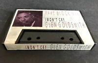 GLEN GOLDSMITH I Won't Cry Rare Block Mix Cassette Tape Single 1987 PB 41493C