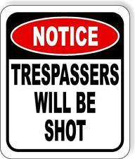 Notice Trespassers Will Be Shot Metal Aluminum Composite Outdoor Sign