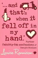 and That's When It Fell Off in My Hand.', Paperback by Rennison, Louise, Like...