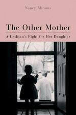 The Other Mother: A Lesbian's Fight for Her Daughter (Living Out), Nancy Abrams,