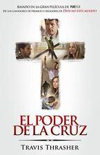El Poder de la cruz: Basado en la gran pelicula de PURE/FLIX (Spanish Edition)