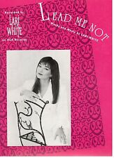 """LARI WHITE-LEAD ME NOT"" PIANO/VOCAL/CHORDS SHEET MUSIC-RARE-1993-NEW ON SALE!!"