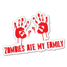 ZOMBIES ATE MY FAMILY Sticker Decal Car Funny Hunting #5372ST