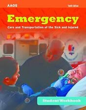 Emergency Care and Transportation of the Sick and Injured Student Workbook by...