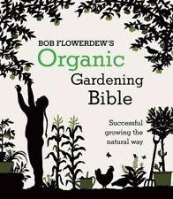 Organic Gardening Bible: Successful Growing the Natural Way, Bob Flowerdew, New