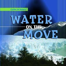 Water on the Move (Cycles in Nature)