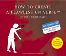 How to Create a Flawless Universe: In Just Eight Days (Humour),,New Book mon0000