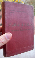 1916 GUIDA T.C.I. LIGURIA, TOSCANA SETTENTRIONALE, RIVIERA DI PONENTE E LEVANTE