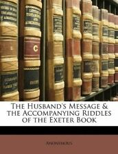 The Husband's Message & the Accompanying Riddles of the Exeter Book [Paperback]