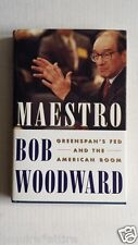 Maestro : Greenspan's Fed and the American Boom by Bob Woodward (2000,...