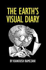 The Earth's Visual Diary : What If the Earth Could Make a Visual Diary Out of...