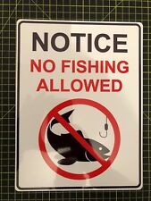 "Sign NO FISHING ALLOWED 10 X 8"" Fishery aluminium can be personalised add logo"