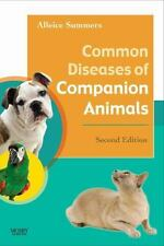 Common Diseases of Companion Animals by Alleice Summers (2007, Paperback,...