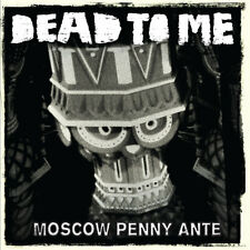 Dead To Me ‎– Moscow Penny Ante  Vinyl, LP,