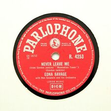 """EDNA SAVAGE """"Never Leave Me / Don't Ever Go"""" PARLOPHONE R-4253 [78 RPM]"""