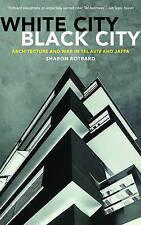 White City, Black City: Architecture and War in Tel Aviv and Jaffa (MIT Press)